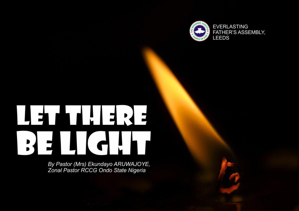 Let There Be Light. by Pastor (Mrs) Ekundayo Aruwajoye | RCCG Leeds