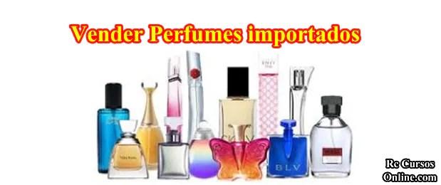 Como Vender e Revender Perfumes Importados.