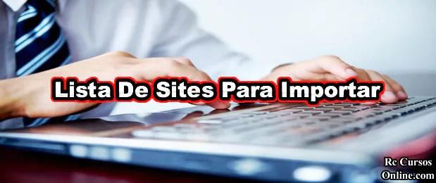Sites Para Importar Conheça Uma lista de Mais De 100 Sites De Importação.