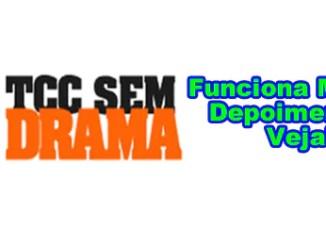 Tcc Sem Drama Funciona Mesmo É Bom Será Que Vale a Pena