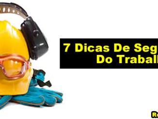 7 dicas de seguranca do trabalho - 7 Dicas De Segurança Do Trabalho: Como Evitar Acidentes De Trabalhadores Em Uma Empresa.