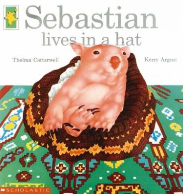 Sebastian Lives In A Hat, Thelma Catterwell Kerry Argent (illustrated )  Shop Online For Books
