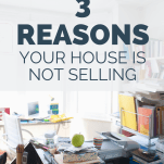 3 Reasons Your House Is Not Selling