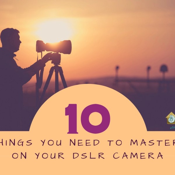 10 Things You Need to Master on Your DSLR Camera - RCI Plus Topsail - Photography