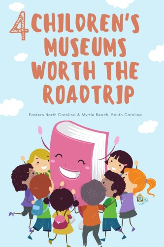 4 Children's Museums worth the road trip - RCI Plus Topsail