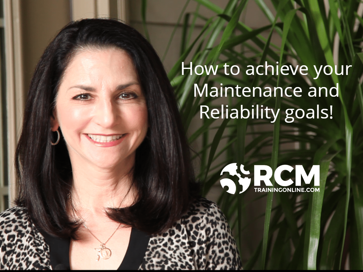 Process For Achieving Maintenance And Reliability Goals