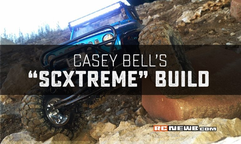 "Casey Bell Takes His Latest Build to the ""SCXTREME"""