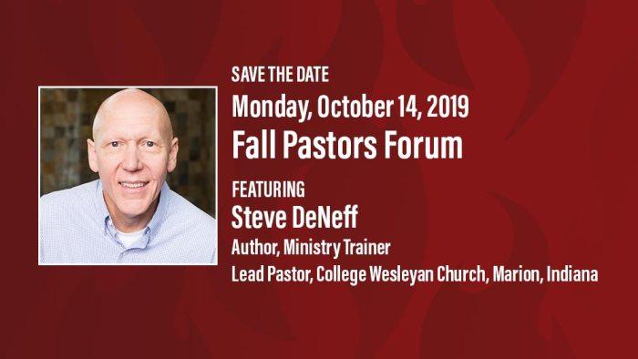 Fall 2019 Pastors Forum - Steve DeNeff
