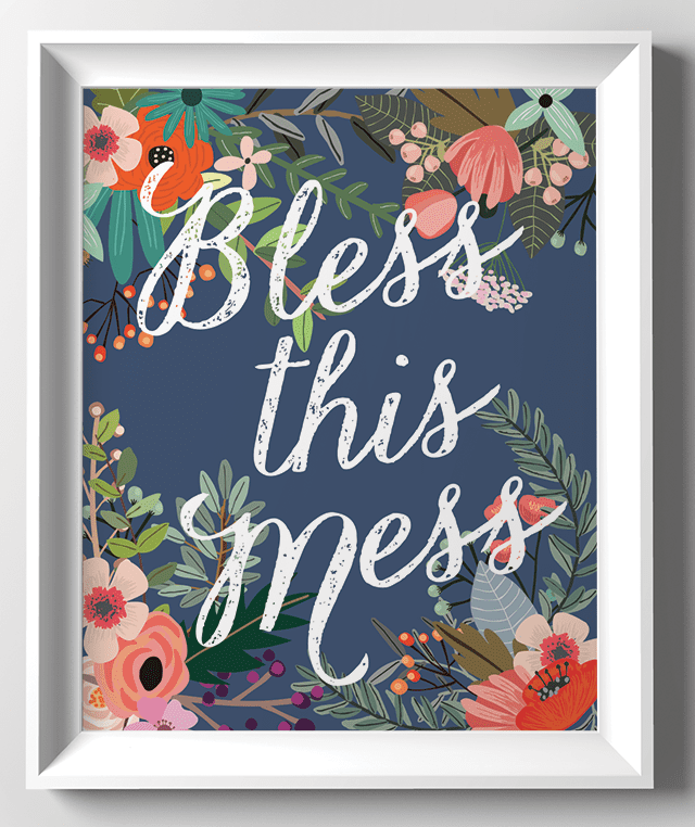 Bless the mess inspirational sign