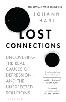 Lost Connections : Uncovering the Real Causes of