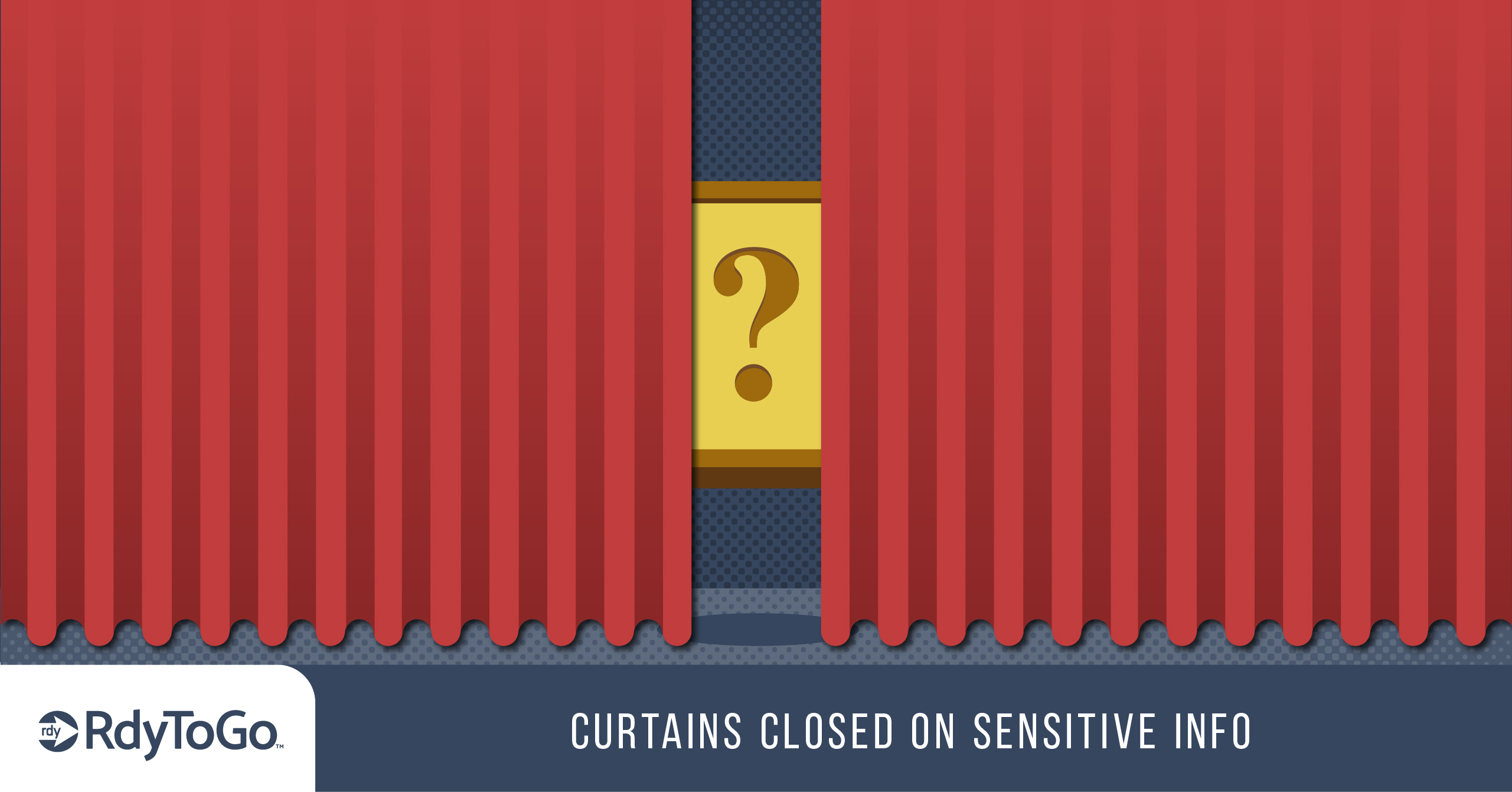 Curtains Closed on Sensitive Info