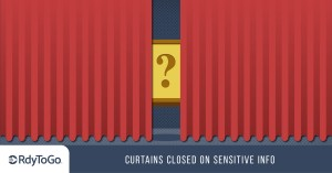 Curtains closed - RdyToGo privacy for sensitive info