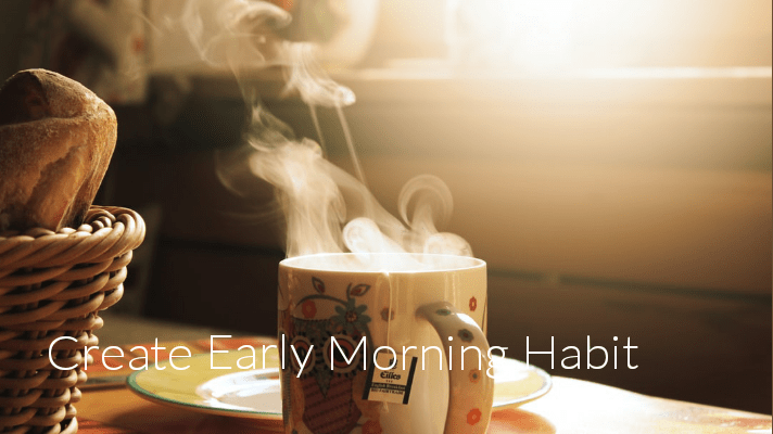 Early Morning Habit