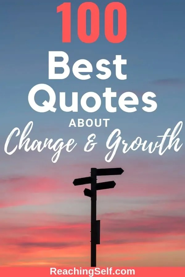 These 100 best quotes about change will inspire you to accept, embrace, and seek change.