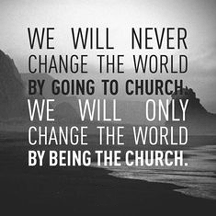 Be the church...