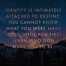 Who has God made you to be?