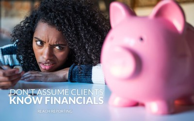 Don't Assume your Clients Understand thier Financials.