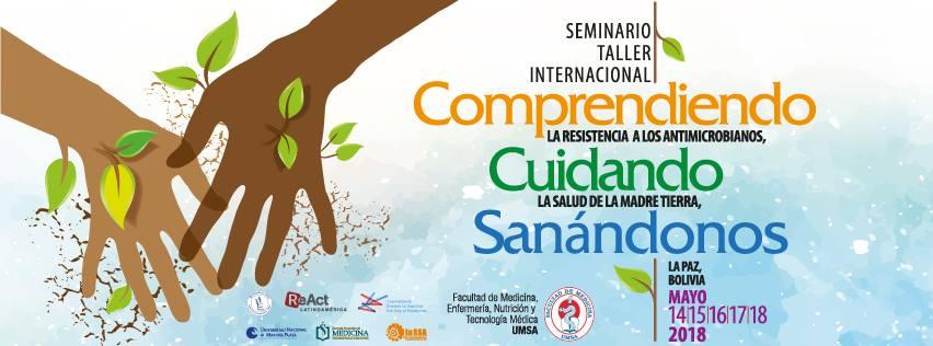 Ejes del Seminario-Taller Internacional Comprendiendo la Resistencia a los Antimicrobianos, Cuidando la Salud de la Madre Tierra,  Sanándonos