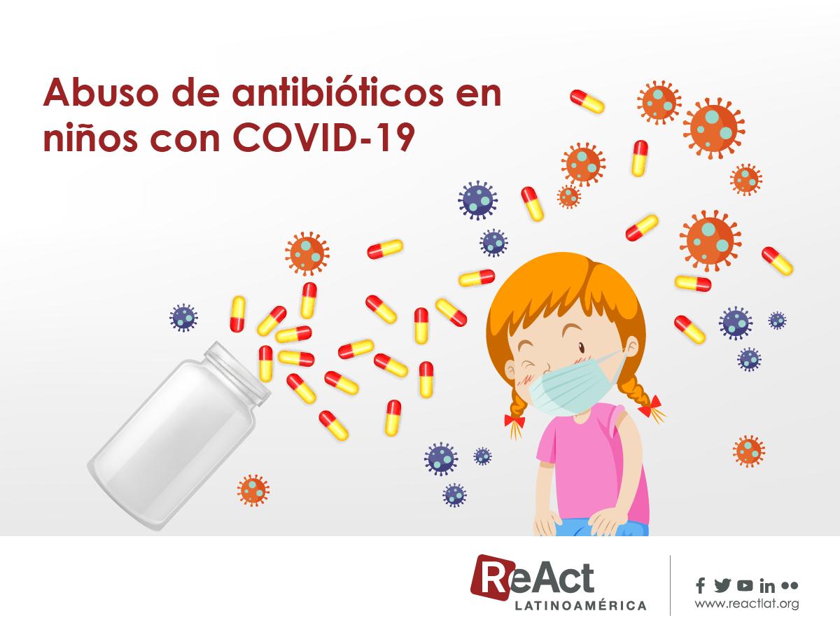 Abuso de antibióticos para tratar niños con COVID-19