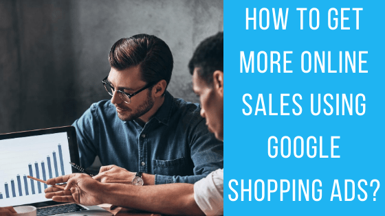 How to get more sales using google shopping