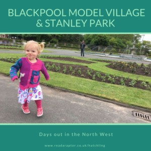 Blackpool-Model-Village-days-out-north-west-review-readaraptor-hatchling