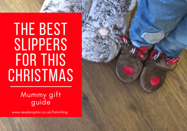 The best slippers for this Christmas  – Mummy gift guide #1