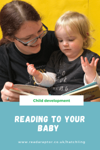 Pinterest graphic with text overlay saying Reading to your baby  and a photo of a mother and daughter reading in front of a yellow wall. The daughter is around 1 year old and has her hands out in front of her.