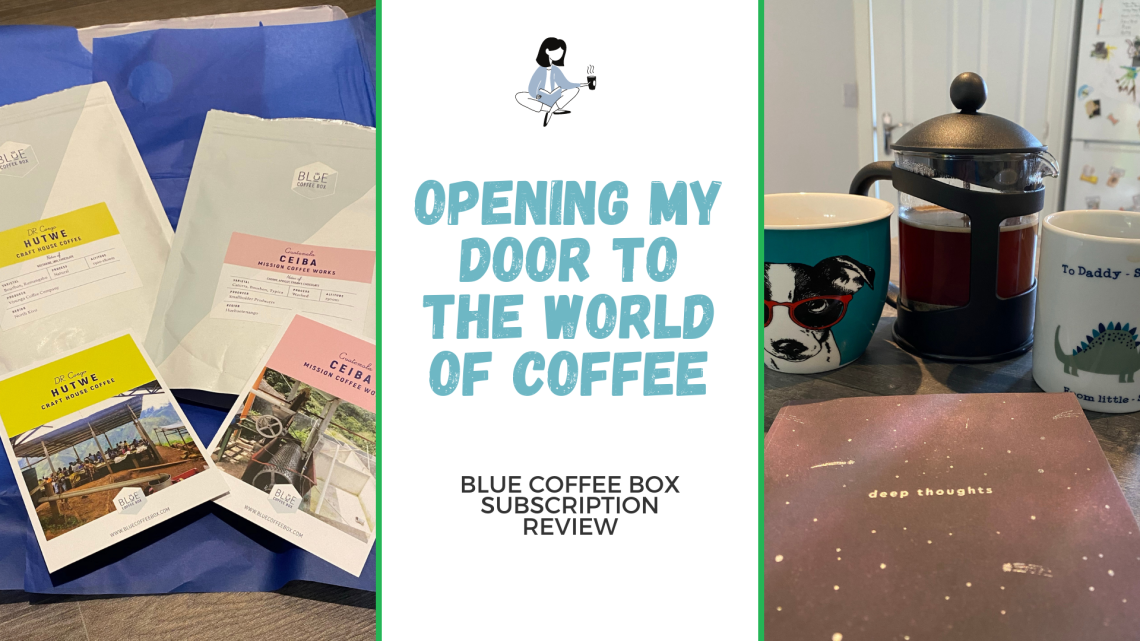 Blue Coffee Box Subscription and my coffee cup with coffee brewing in my cafetière and my notepad