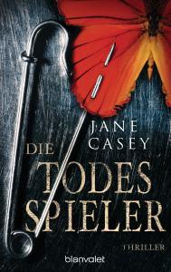 Die Todesspieler von Jane Casey