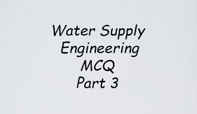Water Supply Engineering MCQ Part 3- Environmental