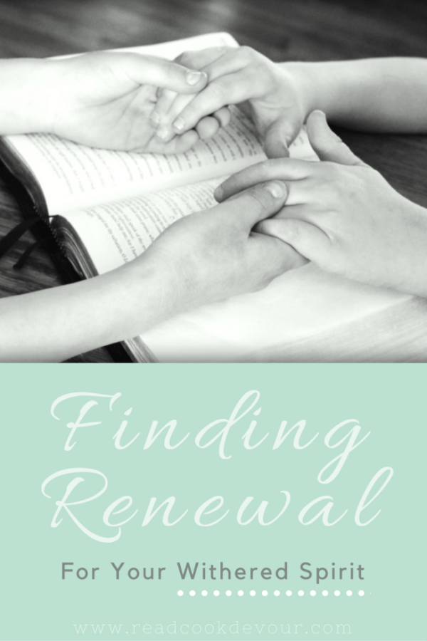 Finding Renewal For Your Withered Spirit