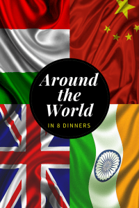 Around the World in 8 Dinners