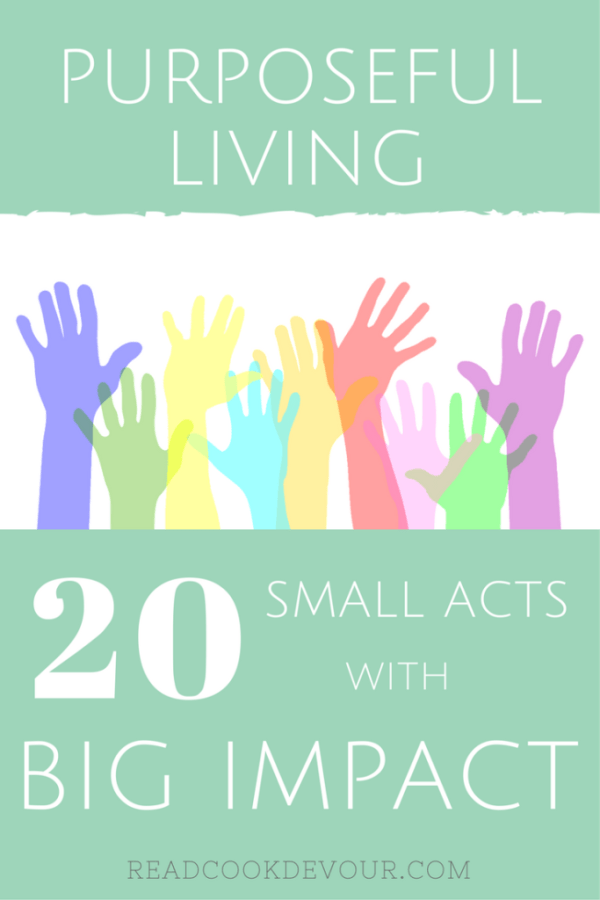 20 Inspiring Ways to Live Purposefully (Small Acts, Big Impact)
