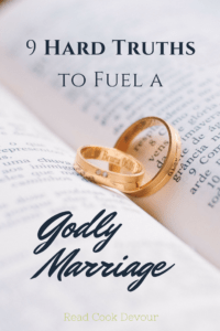 9 Hard Truths to Fuel a Godly Marriage