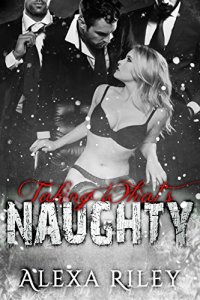 Review:  Taking What's Naughty (Forced Submission #6) by Alexa Riley