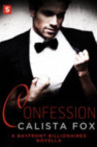 Review:  Confession (A Bayfront Billionaires Novella) by Calista Fox