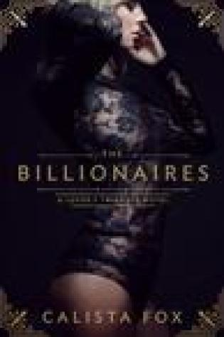 Blog Tour:  The Billionaires by Calista Fox  –  {Excerpt and Q&A)