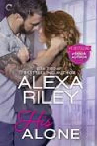Blog Tour:  His Alone by Alexa Riley –  {Excerpt + Review}