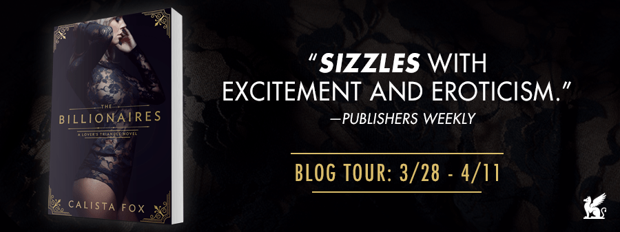 Blog Tour:  The Billionaires by Calista Fox  -  {Excerpt and Q&A)