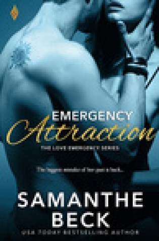 Blog Tour:  Emergency Attraction (Love Emergency #3) by Samanthe Beck  –  {Excerpt/Review + Giveaway}