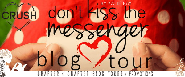 Blog Tour:  Don't Kiss the Messenger by Katie Ray  -  {Review + Giveaway}