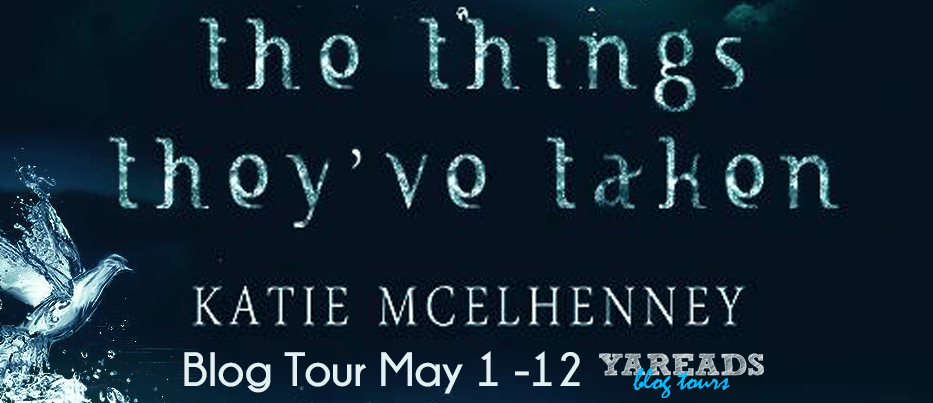 Blog Tour:  The Things They've Taken by Katie McElhenney  -  {Spotlight}