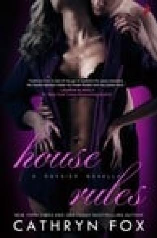 Blog Tour:  House Rules by Cathryn Fox  –  {Review}