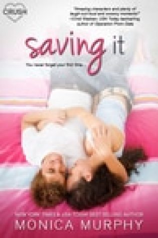 Blog Tour  –  Saving It by Monica Murphy  –  {Guest Post}