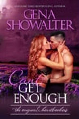 Review & Excerpt Tour:  Can't Get Enough by Gena Showalter  –  {Excerpt + Review}