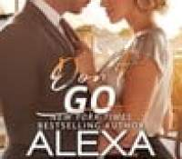 Blog Tour  –  Don't Go (For You #3) by Alexa Riley  –  {Excerpt + Review}