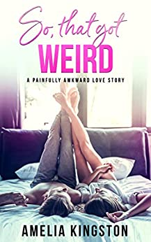 Romantic Comedy – So, That Got Weird