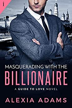 Contemporary Romance – Masquerading with the Billionaire