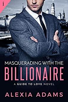 Contemporary Romance – Masquerading with the Billionaire