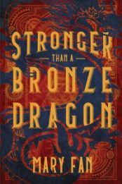 Stronger Than a Bronze Dragon by Mary Fan cover
